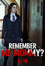 Stream Remember Me, Mommy? (2020)