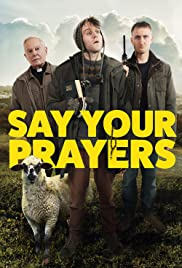 Stream Say Your Prayers (2020)