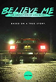 Believe Me: The Abduction of Lisa McVey 2018 Cover